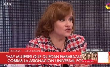Lucía Galán:Hay mujeres que se embarazan para cobrar la asignación universal por hijo